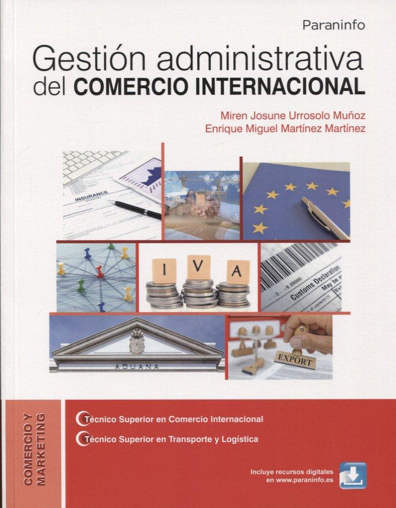 Gestión administrativa del comercio internacional Tapa blanda – 3 may 2018 MIREN JOSUNE URROSOLO MUÑOZ Ediciones Paraninfo S.A 8428339562