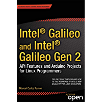 Intel Galileo and Intel Galileo Gen 2: API Features and Arduino Projects for Linux Programmers (English Edition)