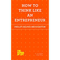 How to Think Like an Entrepreneur (The School of Life) (English Edition)