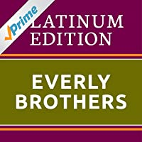 The Everly Brothers - Platinum Edition (The Greatest Hits Ever!)