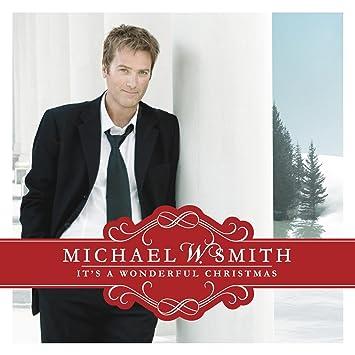 Michael W. Smith - It'S A Wonderful Christmas - Amazon.com Music