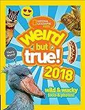 Weird But True! 2018: Wild & Wacky Facts & Photos