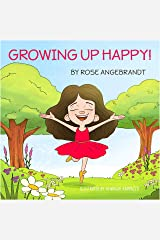 Growing Up Happy! Kindle Edition
