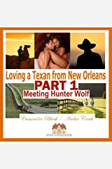 Loving a Texan from New Orleans, PART 1: Meeting Hunter Wolf: BWWM Multicultural Romance Kindle Edition