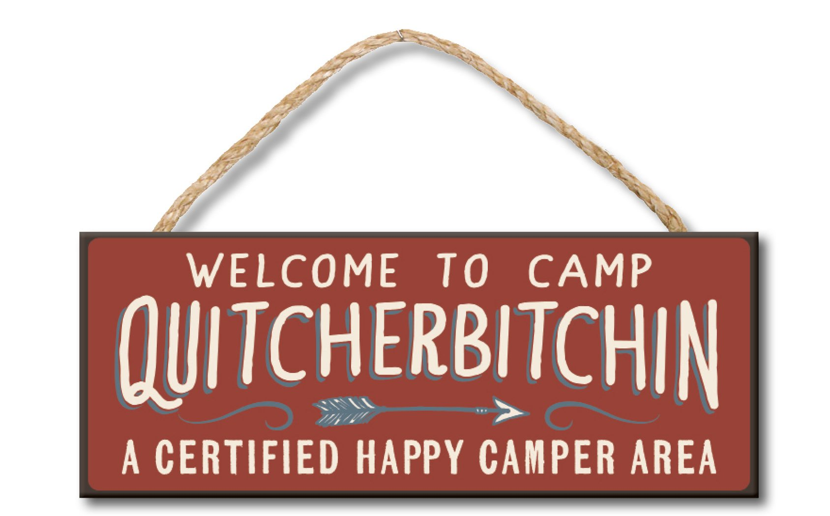 Welcome to Camp Quitcherbitchin - 4x10 Hanging Wooden Sign by My Word! by My Word!