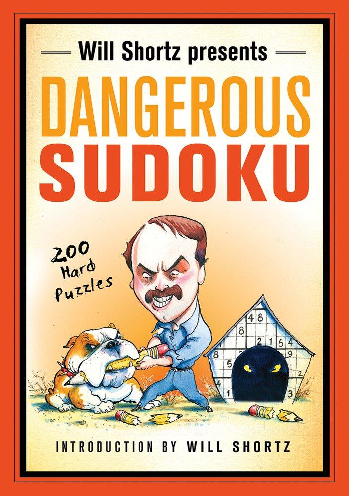 Read Online Will Shortz Presents Dangerous Sudoku: 200 Hard Puzzles ebook