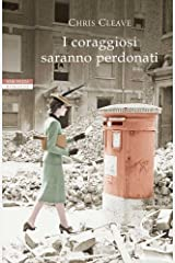 I coraggiosi saranno perdonati (Italian Edition) Kindle Edition