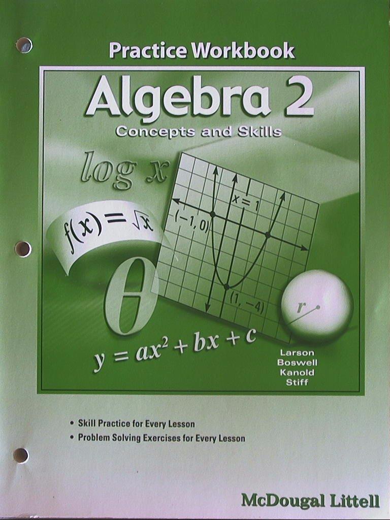 Workbooks algebra 2 mcdougal littell workbook : Algebra 2 Concepts and Skills, Practice Workbook, 9780618571444 ...