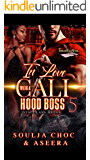 In Love With A Cali Hood Boss 5: Staccs and Megan