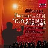 Gubaidulina: The Canticle Of The Sun Etc.