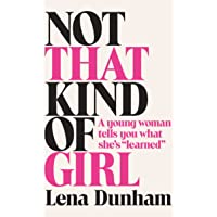 Not That Kind Of Girl. A Young Woman