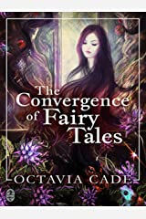 The Convergence of Fairy Tales Kindle Edition