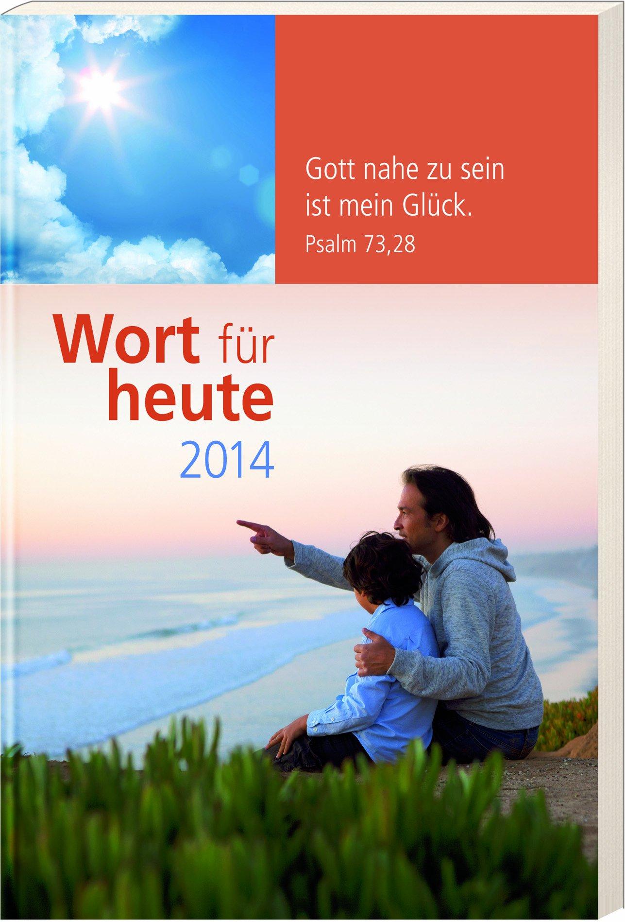 Wort für heute 2014 - Großdruck-Buchkalender: Gott nahe zu sein ist mein Glück. Ps. 73,28