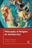 Philosophy of Religion : An Introduction, Wilkinson, Michael B., 1441165185