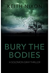 Bury The Bodies: A Gripping Crime Thriller - 250,000+ Selling Series! (Solomon Gray Book 4) Kindle Edition