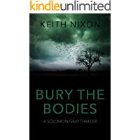 Bury The Bodies: A Gripping Crime Thriller (Solomon Gray Book 4)
