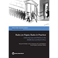 Rules on Paper, Rules in Practice: Enforcing Laws and Policies in the Middle East and North Africa (Directions in Development)