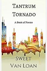 Tantrum Tornado: A Book of Select Poems by Sweet Van Loan