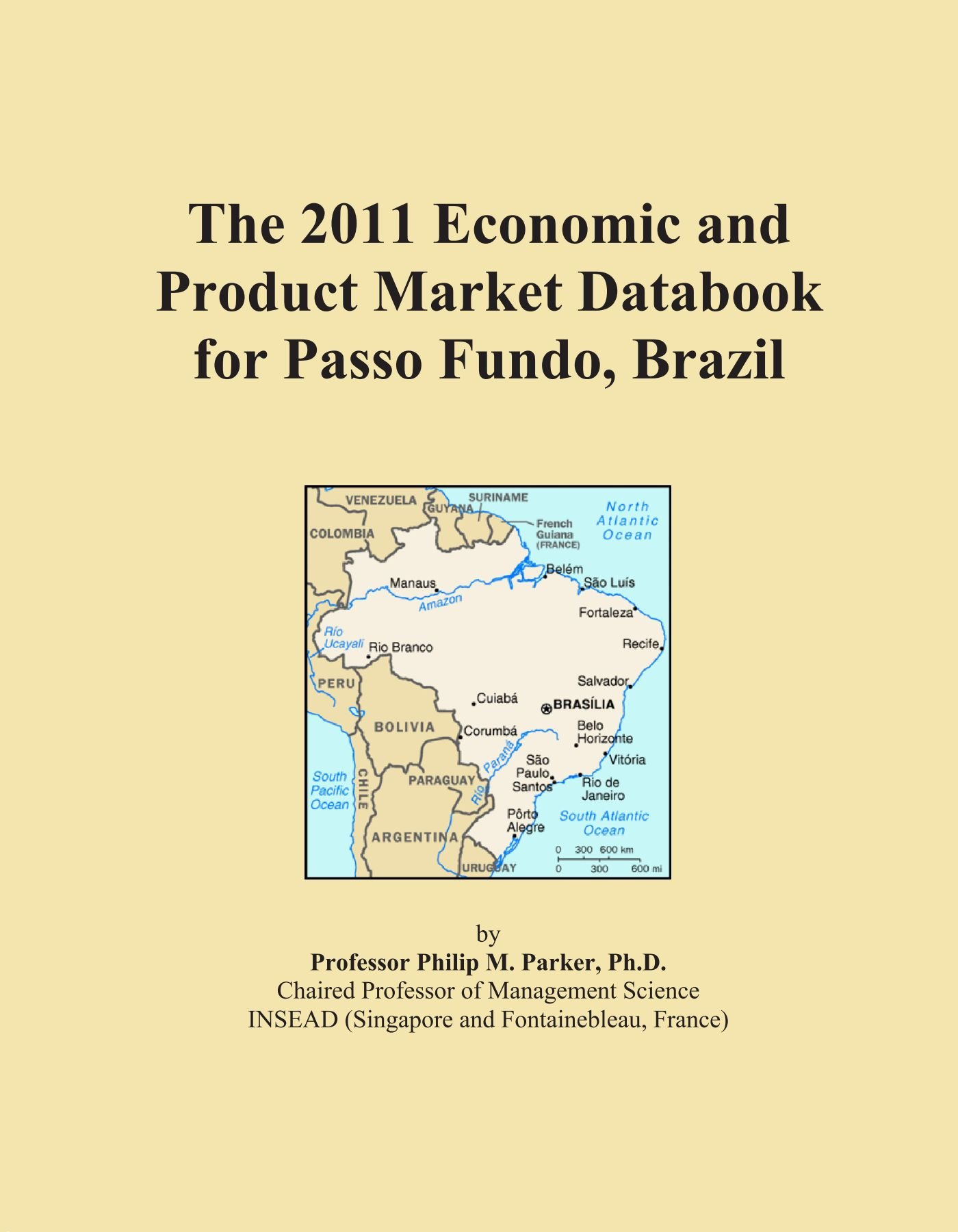 The 2011 Economic and Product Market Databook for Passo Fundo, Brazil ebook