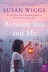 Between You and Me: A Novel Kindle Edition