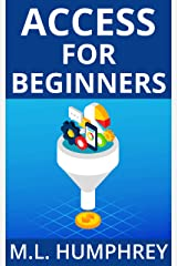 Access for Beginners (Access Essentials Book 1) Kindle Edition