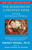 The Blessing Of A Skinned Knee: Raising Self-Reliant Children