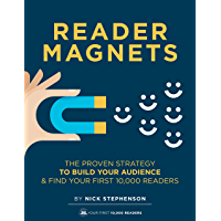 Reader Magnets: Build Your Author Platform and Sell more Books on Kindle (2019 Edition) (Book Marketing for Authors 1…