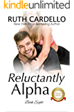 Reluctantly Alpha  (The Barrington Billionaires, Book 8)