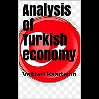 Analysis of Turkish economy : Valtteri Kaartemo (English Edition)