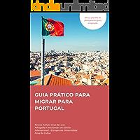 PORTUGAL PORTA DA EUROPA: Guia prático para migrar para Portugal
