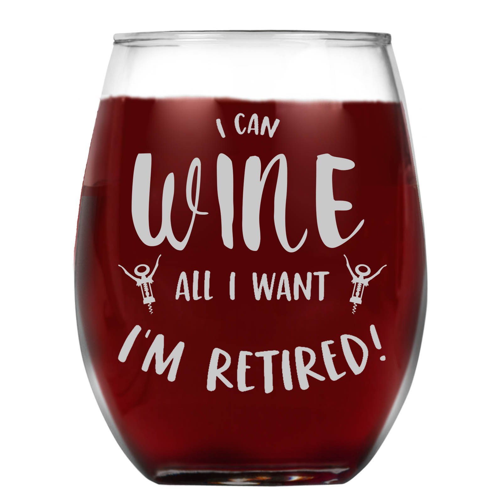 Shop4Ever I Can Wine All I Want I'm Retired Laser Engraved Stemless Wine Glass ~ Retirement Gift ~ (15 oz, Stemless)