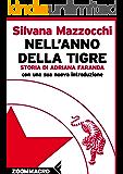 Nell'anno della tigre: Storia di Adriana Faranda
