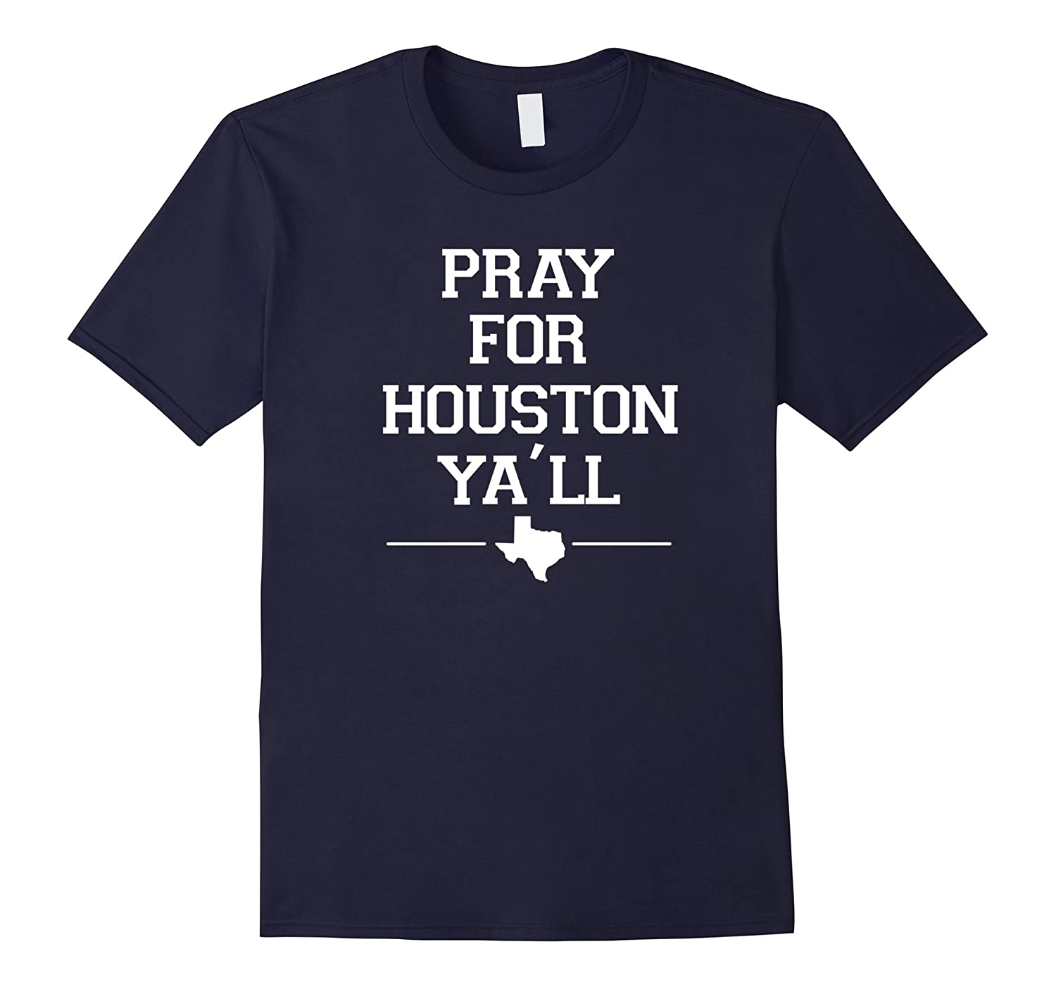 [PRAY FOR HOUSTON] Pray for Houston Ya'll T-Shirt-CL