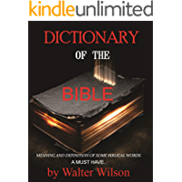 Dictionary of the Bible : Meaning and Definitions of some Biblical Words (English Edition)