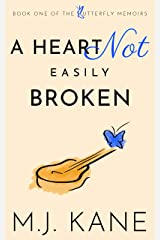 A Heart Not Easily Broken (Butterfly Memoirs Book 1) Kindle Edition