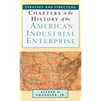 Strategy and Structure: Chapters in the History of the American Industrial Enterprise