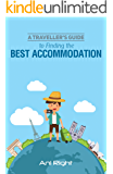 A Traveller's Guide to Finding the Best Accommodation