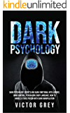 Dark Psychology: Techniques in Dark Psychology, Mind Control and How to handle a toxic person
