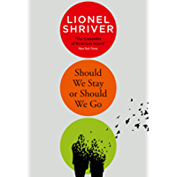 Should We Stay or Should We Go: Hilarious new literary fiction from the award-winning author of We Need to Talk About…