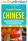 Chinese: Crash Course Chinese - Learn Chinese Fast With a Native Speaker: 500+ Essential Phrases to Build Your Chinese Vocabulary, Chinese, Learn Chinese, Chinese Phrasebook, Mandarin Study Aid