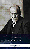 Delphi Collected Works of Sigmund Freud (Illustrated) (Delphi Series Eight Book 9)