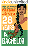 28 Years A Bachelor: A Novel Set in India