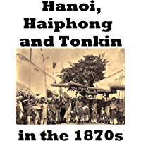 Hanoi, Haiphong and Tonkin in the 1870s