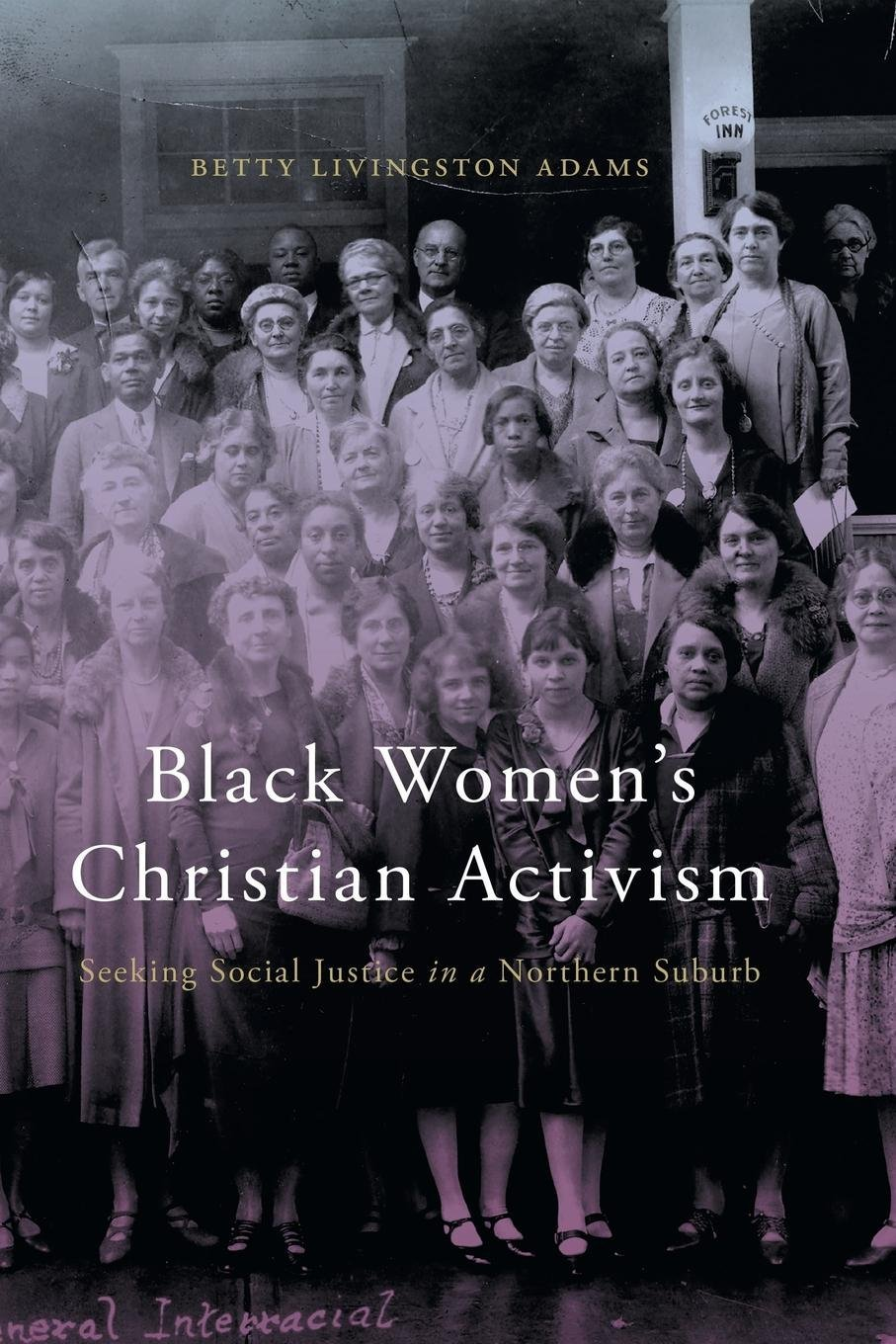 Download Black Women's Christian Activism: Seeking Social Justice in a Northern Suburb pdf