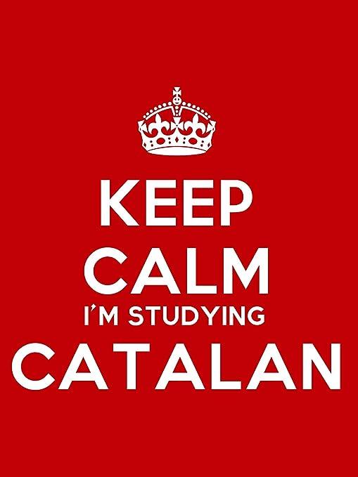 Keep Calm I m estudiar catalán imán para nevera - 9 cm x 6 cm ...