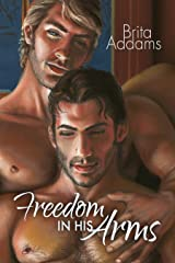 Freedom in His Arms Kindle Edition