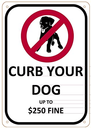 amazon curb your dog up to dollars 250 fine sign aluminium sign