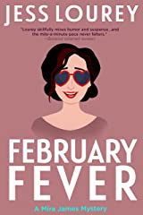 February Fever: Humor and Hijinks (A Mira James Mystery Book 10) Kindle Edition