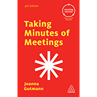Taking Minutes of Meetings (Creating Success Book 75)