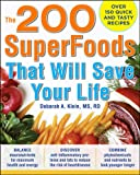 The 200 SuperFoods That Will Save Your Life: A Complete Program to Live Younger, Longer